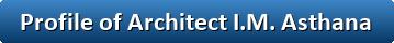 button_profile-of-architect-i-m-asthana